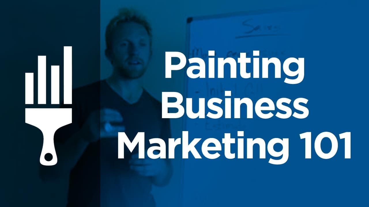 painting business marketing 101 painting business pro