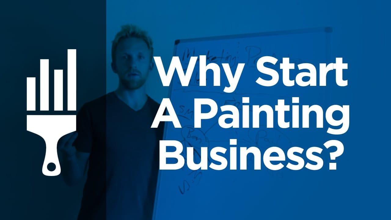 why start a painting business painting business pro