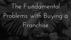 why not to buy a franchise