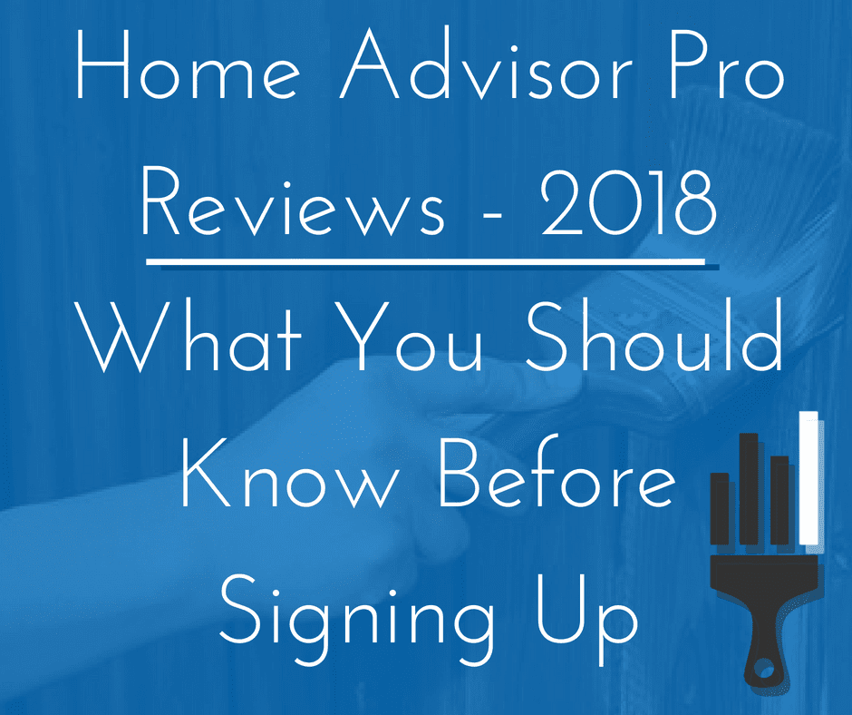 Home Advisor Pro Reviews 2018 A What You Should Know Before Signing Up