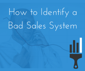 Identifying a bad sales system - Karl Reyes - http://livebest.consulting