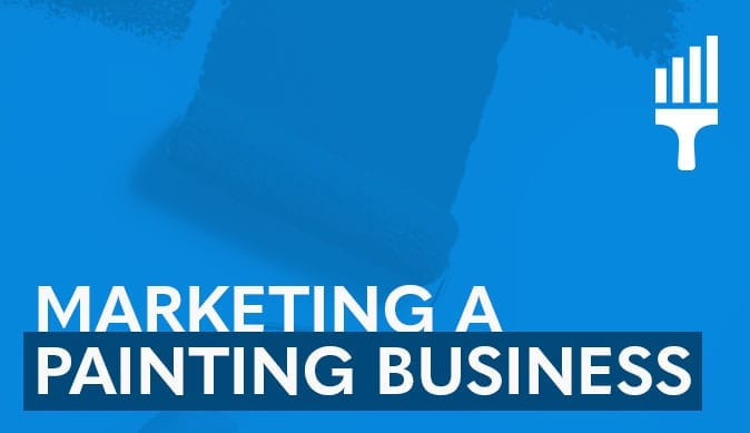 Painting Leads: Marketing a Painting Business