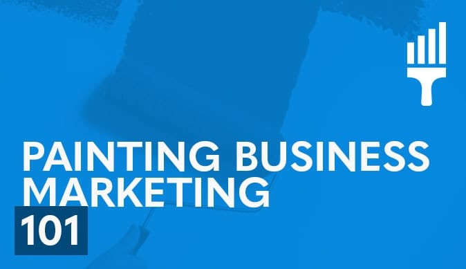 Painting Business Marketing 101