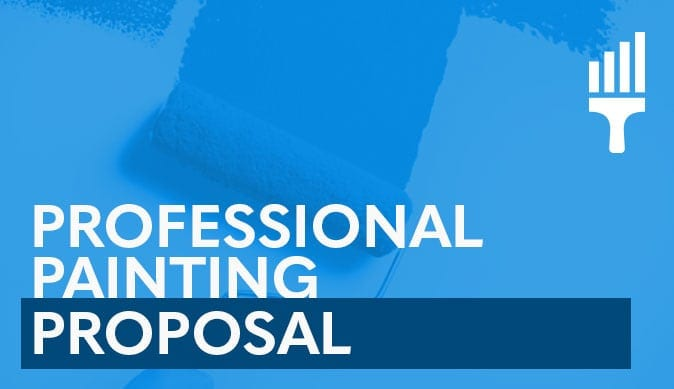 Professional Painting Proposal – How to Use One to Boost Your Sales
