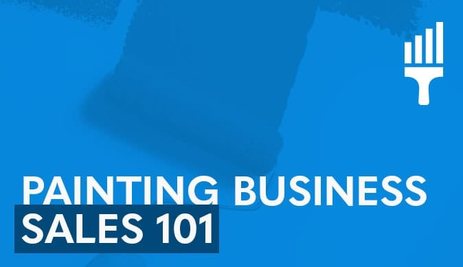 Painting Business Sales 101