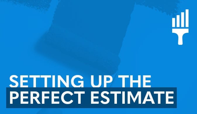 Paint Sales and Setting Up the Perfect Estimate