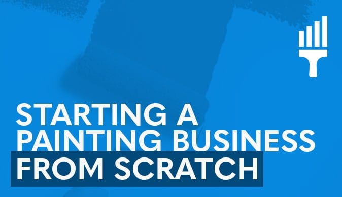 How to Start a Painting Business From Scratch