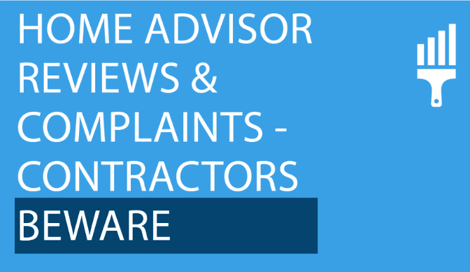 HOMEADVISOR REVIEWS & COMPLAINTS – CONTRACTORS BEWARE