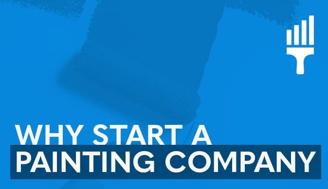 Why Start a Painting Business?