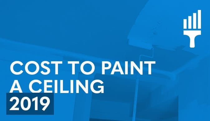 Cost to Paint a Ceiling 2019- How Much is too Much?