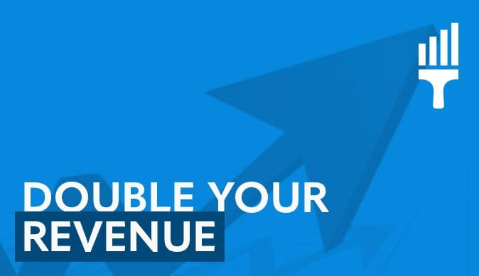 Grow Your Painting Business – Double Your Revenue Every Year